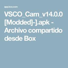 VSCO_Cam_v14.0.0[Modded]-].apk - Archivo compartido desde Box