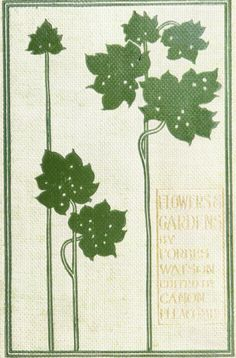 Flowers and gardens; notes on plant beauty by Forbes Watson. 1902