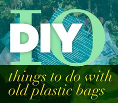 DIY: 10 Things To Make From Plastic Bags