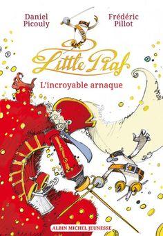 Couverture de l'ouvrage : Little Piaf, l'incroyable arnaque de Daniel Picouly, Frédéric Pillot