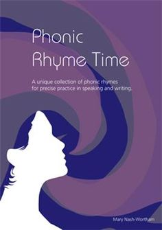 A unique collection of phonic rhymes for precise practice in speaking, reading and writing.