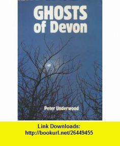 Ghosts of Devon (9780906456620) Peter Underwood , ISBN-10: 0906456622  , ISBN-13: 978-0906456620 ,  , tutorials , pdf , ebook , torrent , downloads , rapidshare , filesonic , hotfile , megaupload , fileserve