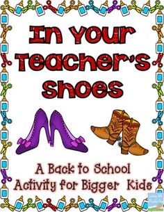 In Your Teacher's Shoes: A Back to School Activity for Bigger Kids. We have all had those kids who were DYING to be the teacher (and weren't we all one of them many moons ago?). Here is their chance! So often, kids have no idea all the things we think about at the beginning of the year. Now, your students have the chance to lay down the law for their own classroom.$