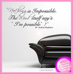 Audrey Hepburn Nothing is Impossible Quote Words Wall Art Decal Vinyl Sticker