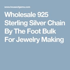Wholesale 925 Sterling Silver Chain By The Foot Bulk For Jewelry Making