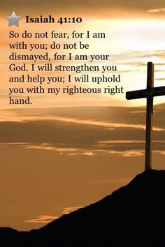 Isaiah 41:10 I will uphold you with my righteous right hand ~ Christ Jesus