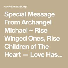 Special Message From Archangel Michael ~ Rise Winged Ones, Rise Children of The Heart — Love Has Won
