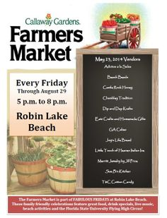 Callaway Gardens Farmers Market opens May 23 for Summer 2014 season! Each Friday night admission is $5 after 5 p.m. and includes Farmers Market, music, Movie on the Beach (beginning May 31) and FSU Flying High Circus (beginning June 6).  Fun!
