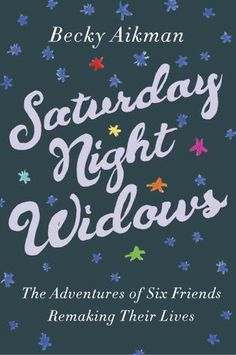 "Saturday Night Widows: The Adventures of 6 Friends Remaking Their Lives, Becky Aikman. Pinner writes: ""Aikman, a widow, is too young to accept this role & struggles to make sense of her place in this new world. She forms a group w/ 5 other young widows to test unconventional ideas & strive to overcome adversity. Young widows are those unlucky people who have to make 2nd chances for themselves. This is a story of overcoming the unthinkable."""