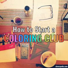 How to Start a Coloring Club in Your Community