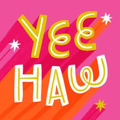 YEE HAW!!! Hand letters | handlettered typography | illustrated type