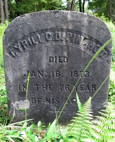 Cyrill C. D. Pinchot, died Jan. 16, 1873 in the 76 Year of his age.