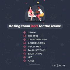 Dating them isn't for the weak: Gemini, Scorpio, Capricorn Men, Aquarius Men, Pisces Men, Taurus Women, Sagittarius, Leo, Aries #zodiac #astrology #horoscope #datingzodiac Capricorn Man, Aquarius Men, Gemini, Zodiac Cusp, Zodiac Traits, Zodiac Funny, Zodiac Memes, Zodiac Elements, Saggitarius