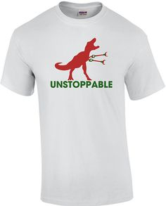 Unstoppable T-rex Shirt by CrazyAwesomeTees on Etsy