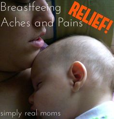 Relief for all those pains that come along with breastfeeding! A must read (and pin!) for moms to be and new moms!