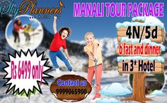 Manali Tour Package...  with Lowest Price Ever... *4Night/5Day * with Breakfast and Dinner * Stay in 3* Hotel...  at Rs 6499 Only...  Contact Us-9999065900  .......HURRY UP.... LIMITED SEATS AVAILABLE....  Sky Planner ...HELLO SKY  http://skyplanners.com/