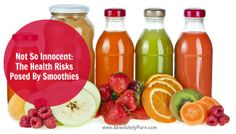 Not So Innocent: The Health Risks Posed By Smoothies | absolutelypure.com blog