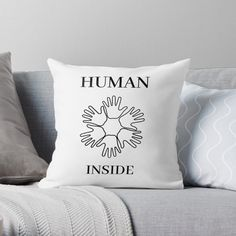 'Human Inside' Throw Pillow by RIVEofficial Pin Pin, Canvas Prints, Art Prints, Queen Of Hearts, Racerback Tank Top, Custom Design, Classic T Shirts, My Arts, Throw Pillows