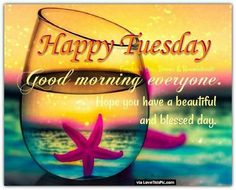 Happy Tuesday Good Morning Everyone