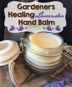 Gardeners Hand Balm - healing, all natural with lavender. Not just for gardeners!   ImperfectlyHappy.com