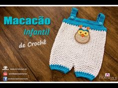 Macacão Bebê de Crochê Corujinha - passo a passo - Professora Simone - YouTube