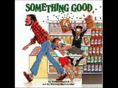 Standard SS1E4 Something Good Read by Robert Munsch This book exemplifies the importance of the cost and benefits of saving and spending.