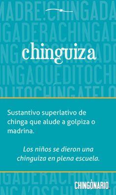 #chinguiza, la palabra de la semana en @ElChingonario:
