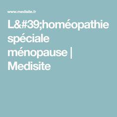 L'homéopathie spéciale ménopause   Medisite
