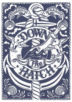 Down the Hatch // Hand illustrated nautical screen print. Alexandra Snowdon