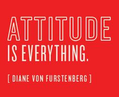 Attitude is everything - DVF #fashionable #quote