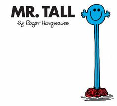 Tall by Roger Hargreaves; from the beloved 'Mr Men' and 'Little Miss' series, this simple little story will resonate with kids who feel the awkwardness of being too tall. Positive ending. Mr Men Little Miss, Little Man, Tall People, People Like, Little Miss Characters, Cartoon Characters, Mr Men Books, Classic Library, Books Australia