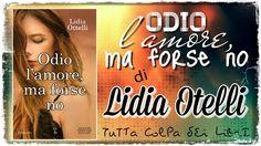 """Recensione """"Odio l'amore, ma forse no"""" di Lidia Ottelli"""