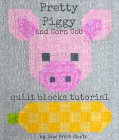 Pretty Piggy Quilt Block Pattern - Learn how to make a farm quilt pattern that you can oink about.