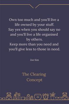 The Clearing Concept - Professional Decluttering and Organising Services Fact Quotes, Book Quotes, Words Quotes, Wise Words, Qoutes, Sayings, Positive Quotes, Motivational Quotes, Inspirational Quotes