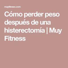 Cómo perder peso después de una histerectomía | Muy Fitness