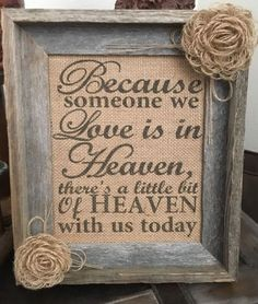 Chic Wedding Primitive Barn Wood Framed Burlap Panel Loop Flowers Someone We Love Heaven with us today Rustic Wedding Memorial Shabby Chic by PrimitivePics on Etsy Wedding Signs, Our Wedding, Dream Wedding, Wedding Venues, Spring Wedding, Garden Wedding, Wedding 2017, Wedding Advice, Wedding Sign In Ideas