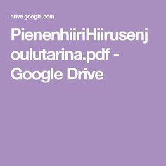 PienenhiiriHiirusenjoulutarina.pdf - Google Drive Google Drive, Pdf, Education, Teaching, Onderwijs, Learning