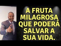 A FRUTA MILAGROSA QUE PREVINE DOENÇAS DE DIVERSOS TIPOS - LAIR RIBEIRO - YouTube