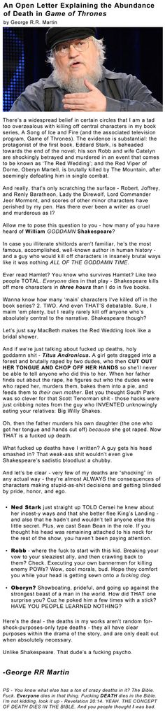 George R.R. Martin's Open Letter About the Deaths in Game of Thrones. Sorry for the language but this dude is dead on.