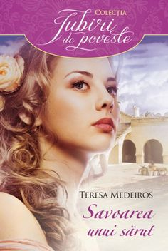 Savoarea unui sarut de Teresa Medeiros Titlul original: The Pleasure Of Your Kiss Cotatie Goodreads: Seria Burke unui sarut (The Pl Carti Online, Reading Lists, Romance, Books, Sandra Brown, Movies, Movie Posters, Writers, Literatura