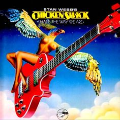 Stan Webb's Chicken Shack - That's The Way We Are