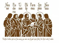 The Seven Deacons were:    •Saint Stephen (Proto-martyr)  •Saint Philip the Evangelist  •Prochorus  •Nicanor  •Timon  •Parmenas  •Nicholas