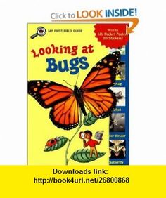 Looking at Bugs (My First Field Guides) (9780448424873) Laura Driscoll, Tim Haggerty , ISBN-10: 0448424878  , ISBN-13: 978-0448424873 ,  , tutorials , pdf , ebook , torrent , downloads , rapidshare , filesonic , hotfile , megaupload , fileserve