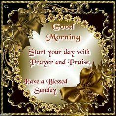 Good Morning Start Your Sunday With Prayer
