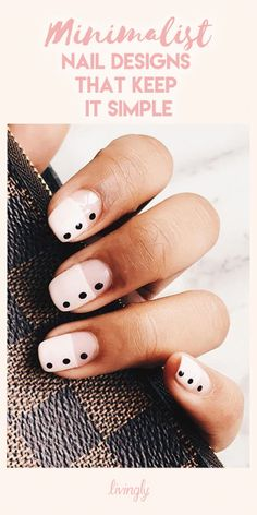 Not only are these minimalist nail designs super cute, they're simple and grab attention!
