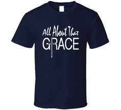 All About That Grace with a cross is the perfect Christian t shirt or Christian gift for any man or woman.  OUR SHIRTS ARE: *100% cotton