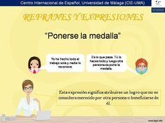 """Ponerse la medalla"". www.uma.es/centrointernacional deespanol"