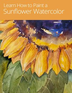 Paint a sunflower in watercolor! Learn basic techniques, color theory, and more in this watercolor class geared for the dedicated beginning watercolorist.
