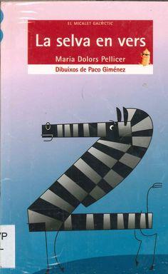 """Maria Dolors Pellicer / Paco Giménez. """"La selva en vers"""". Editorial Bromera. (8 a 10 anys). Està a la biblio."""