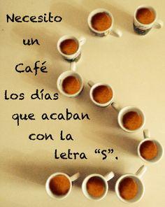"""Necesito un café los días que acaban con la letra """"S"""". ¿Y vosotros? ;) #coffee #cafe #needcoffee"""